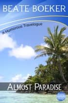 Almost Paradise ebook by Beate Boeker