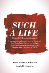 Such a Life ebook by Joseph C. Huber, Jr.