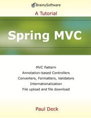 Spring MVC: A Tutorial: A Tutorial ebook by Paul Deck