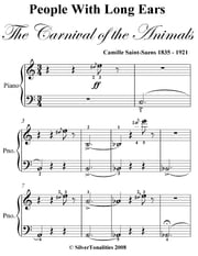 People With Long Ears Carnival of the Animals Easy Piano Sheet Music ebook by Camille Saint Saens