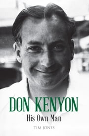 Don Kenyon - His Own Man ebook by Tim Jones