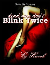 Dead Men Don't Blink Twice ebook by CJ Hawk