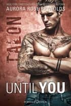 Until You: Talon eBook by Aurora Rose Reynolds, Carina Köberl
