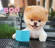 Boo - The Life of the World's Cutest Dog ebook by J.H. Lee,Gretchen LeMaistre