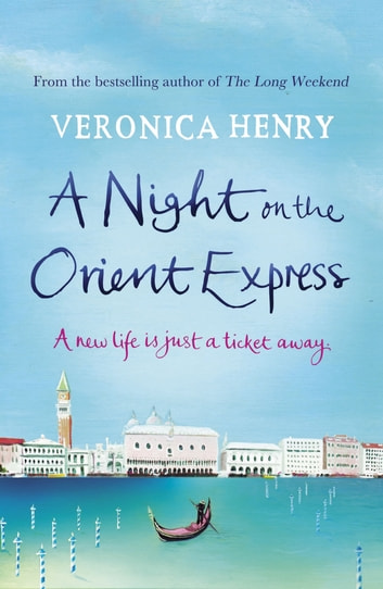 A Night on the Orient Express ebook by Veronica Henry