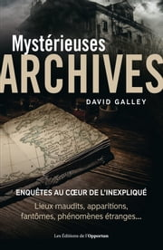 Mystérieuses archives ebook by David Galley