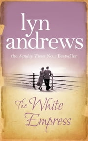 The White Empress ebook by Lyn Andrews