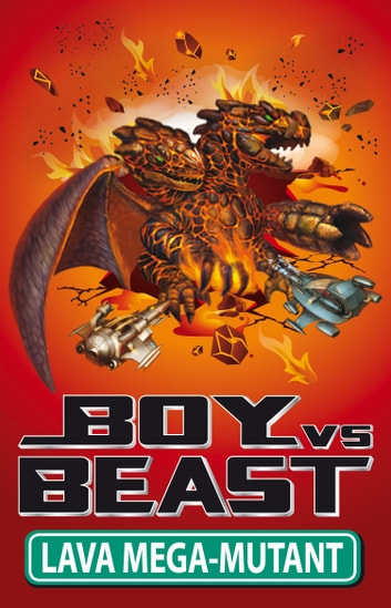 Boy Vs Beast 13: Lava Mega-Mutant ebook by