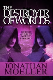 The Destroyer of Worlds ebook by Jonathan Moeller