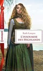 L'insoumise des Highlands ebook by Ruth Langan