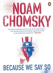 Because We Say So ebook by Noam Chomsky