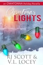 Christmas Lights: An Owatonna Christmas Novella ebook by RJ Scott, V.L. Locey