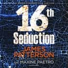 16th Seduction - (Women's Murder Club 16) audiobook by James Patterson