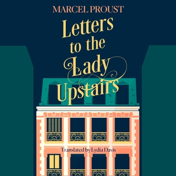 Letters to the Lady Upstairs audiobook by Marcel Proust