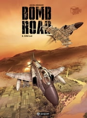 Bomb Road T2 - Chu Lai ebook by Michel Koeniguer