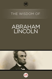 The Wisdom of Abraham Lincoln ebook by Philosophical Library