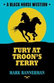 Fury at Troon's Ferry ebook by Mark Bannerman