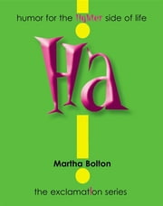 Ha! GIFT - humor for the lighter side of life ebook by Martha Bolton