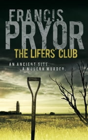 The Lifers' Club - An ancient site, a modern murder ebook by Francis Pryor