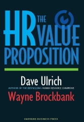 The HR Value Proposition ebook by David Ulrich,Wayne Brockbank