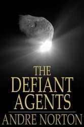 The Defiant Agents ebook by Andre Norton