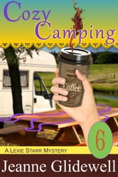 Cozy Camping (A Lexie Starr Mystery, Book 6) ebook by Jeanne Glidewell