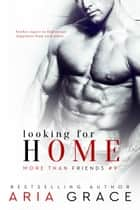 Looking for Home ebook by Aria Grace