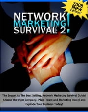 Network Marketing Survival 2 - Choose the Right Company, Plan, Team, and Marketing Model to Explode Your Business Today! ebook by Thrivelearning Institute Library