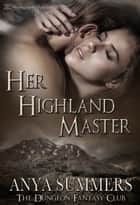Her Highland Master ebook by Anya Summers