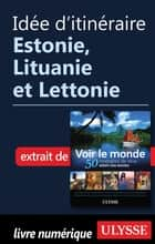 Idée d'itinéraire - Estonie, Lituanie et Lettonie ebook by Collectif