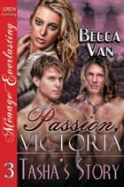 Passion, Victoria 3: Tasha's Story ebook by Becca Van