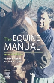 The Equine Manual ebook by Andrew James Higgins,Jack R. Snyder