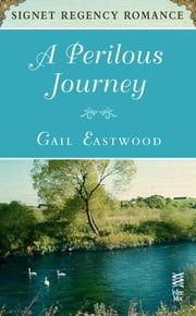A Perilous Journey - Signet Regency Romance (InterMix) ebook by Gail Eastwood