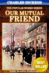 Our Mutual Friend By Charles Dickens - With Original Illustrations, Summary and Free Audio Book Link ebook by Charles Dickens