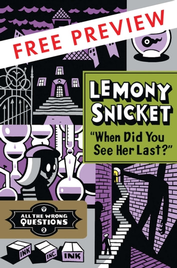 """When Did You See Her Last?"" FREE PREVIEW (The First 3 Chapters) ebook by Lemony Snicket"