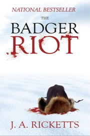 The Badger Riot ebook by J. A. Ricketts