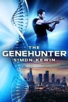 The Genehunter ebook by Simon Kewin