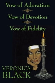 Vow of Adoration/Vow of Devotion/Vow of Fidelity ebook by Veronica Black