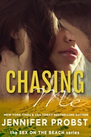 Chasing Me: Sex on the Beach ebook by Jennifer Probst