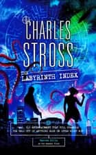 The Labyrinth Index - A Laundry Files Novel ebook by Charles Stross