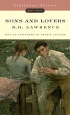 Sons and Lovers ebook by D. H. Lawrence, Benjamin DeMott, Dennis Jackson