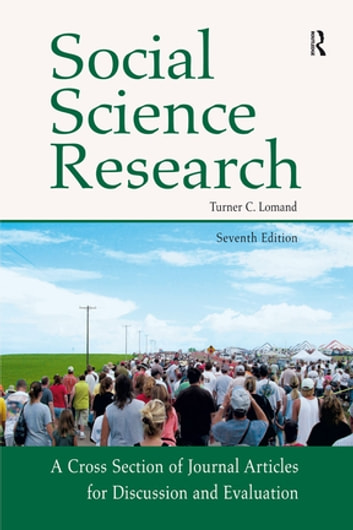 Social Science Research - A Cross Section of Journal Articles for Discussion & Evaluation ebook by Turner C Lomand