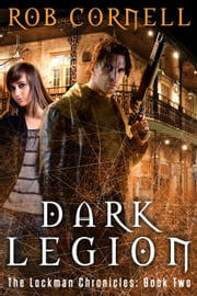 Dark Legion - The Lockman Chronicles, #2 ebook by Rob Cornell