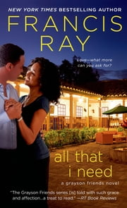 All That I Need ebook by Francis Ray