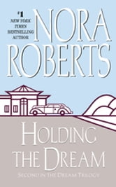 Holding the Dream ebook by Nora Roberts