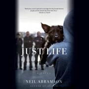 Just Life - A Novel audiobook by Neil Abramson