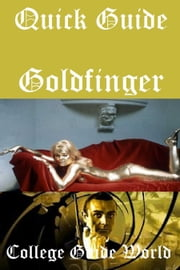 Quick Guide: Goldfinger ebook by College Guide World