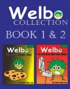 Welbo Collection Book 1 & 2 ebook by Kevin Peter Lee