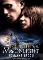 Touched By Moonlight ebook by Adrianne Brooks