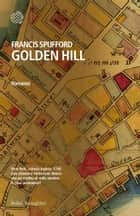 Golden Hill - Edizione Italiana ebook by Francis Spufford